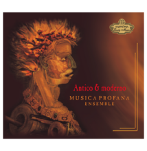 Musica Profana Régizene Együttes: Antico & Moderno