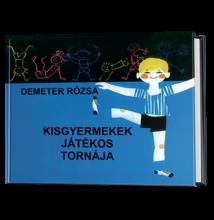 Demeter Rózsa: Kisgyermekek játékos tornája