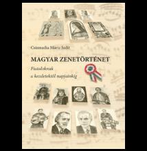 Csizmadia Mária Judit: Magyar zenetörténet