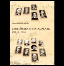 Csizmadia Mária Judit: Zenetörténet fiataloknak