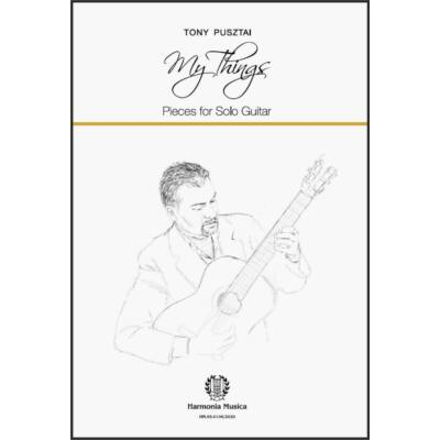 Tony Pusztai: My Things Pieces for Solo Guitar