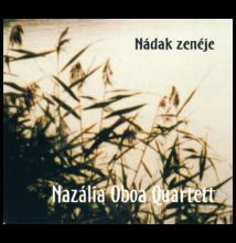 Nazália Oboa Quartett: Nádak zenéje